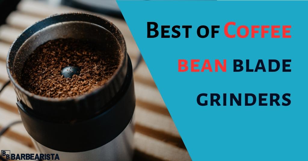 Best of coffee bean blade grinders
