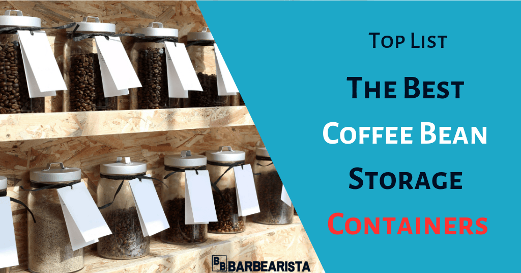 List of the Best Coffee Bean Storage Containers