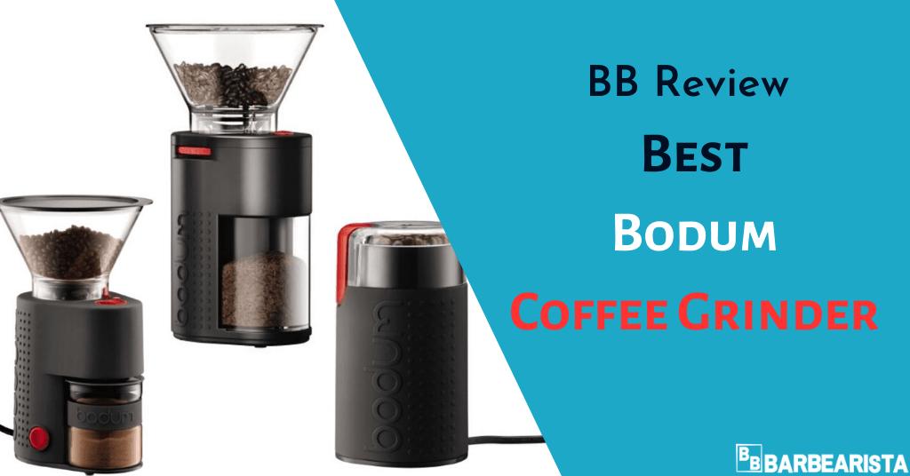 Best Bodum Coffee Grinders