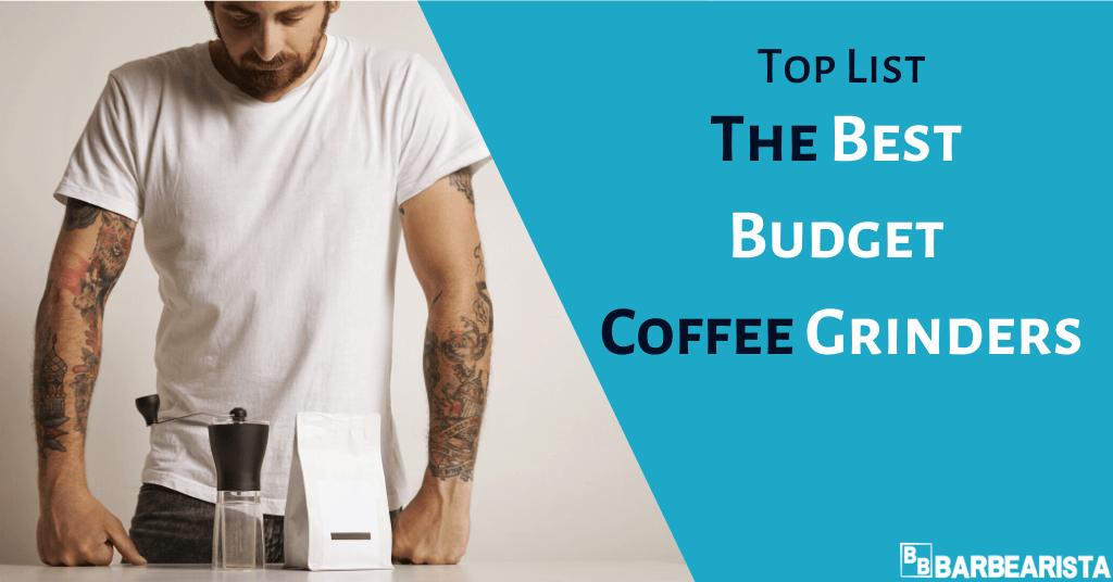 Best Budget Coffee Grinders