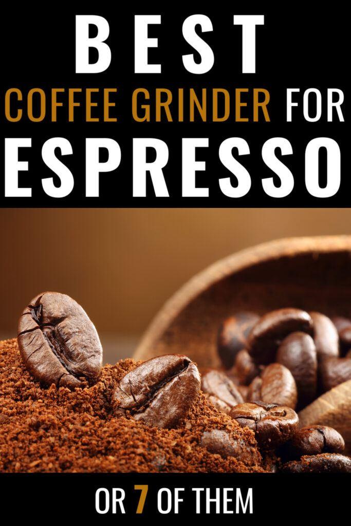 Best Coffee Grinder For Espresso