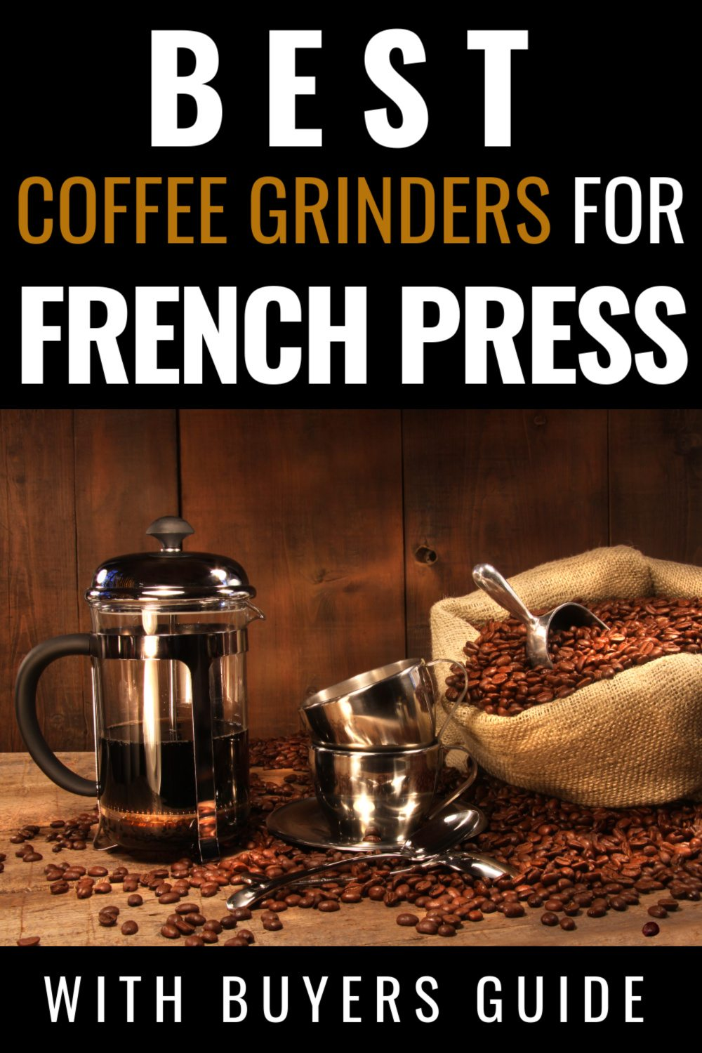 7 Best Coffee Grinders for French Press In 2020. Buyers Guide Included!