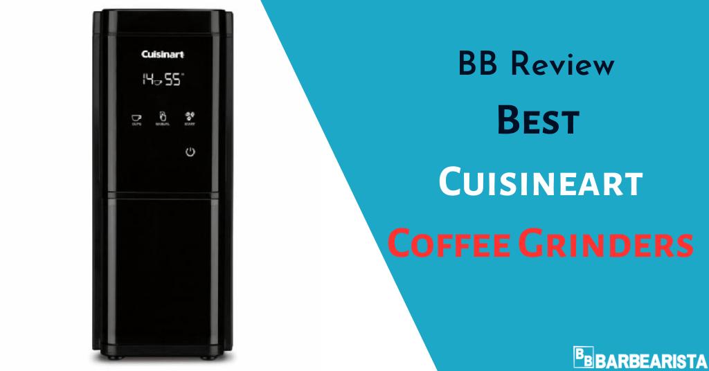 Best Cuisinart Coffee Grinders