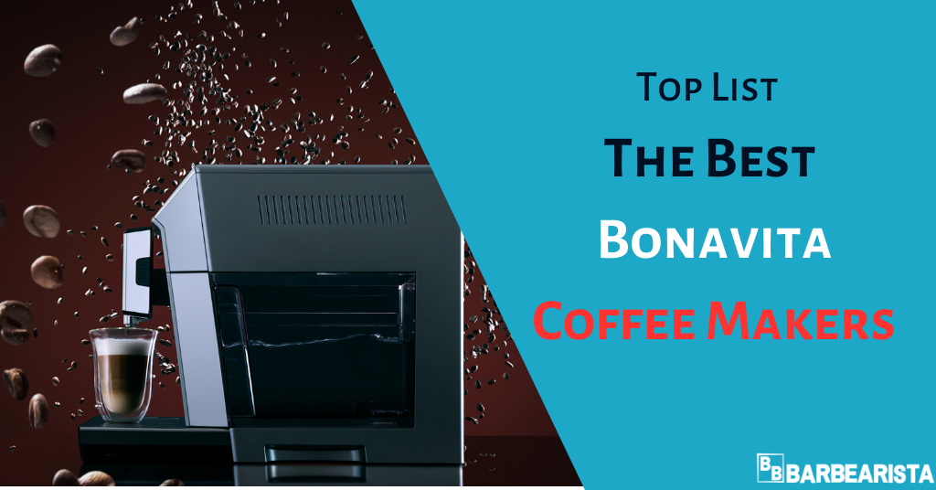 Best Bonavita Coffee Makers