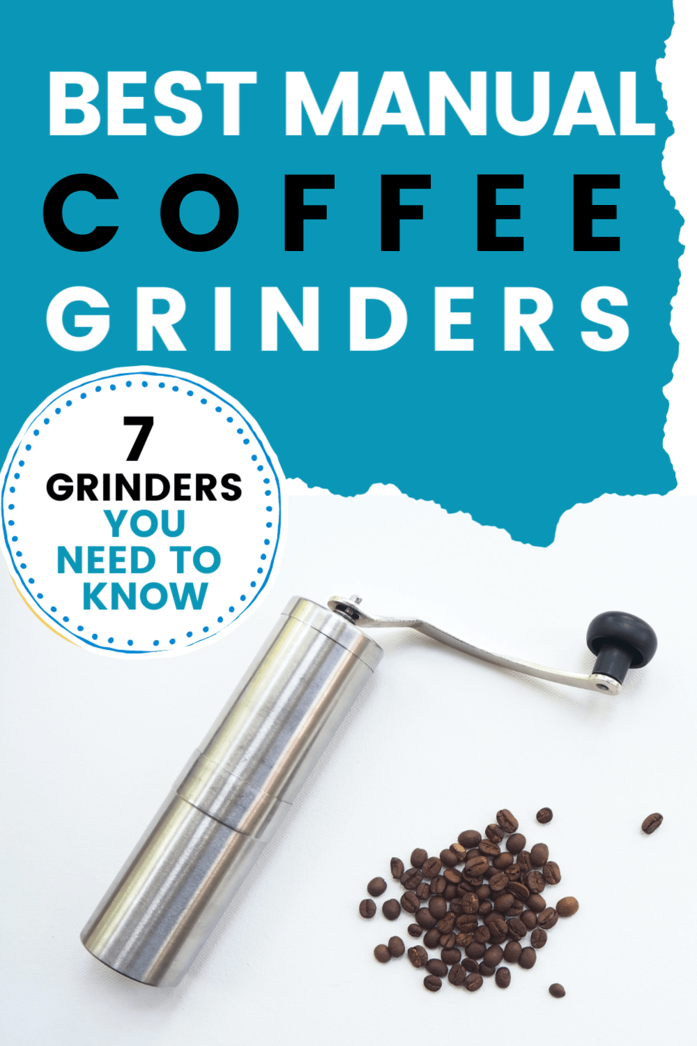 The 7 Best Manual Coffee Grinders In 2020. Take Control Over Your Coffee!