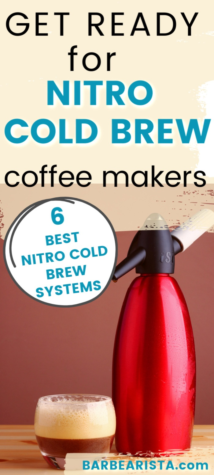 6 Best Nitro Cold Brew Coffee Systems In 2020. Coffee Just Got Bubblier!