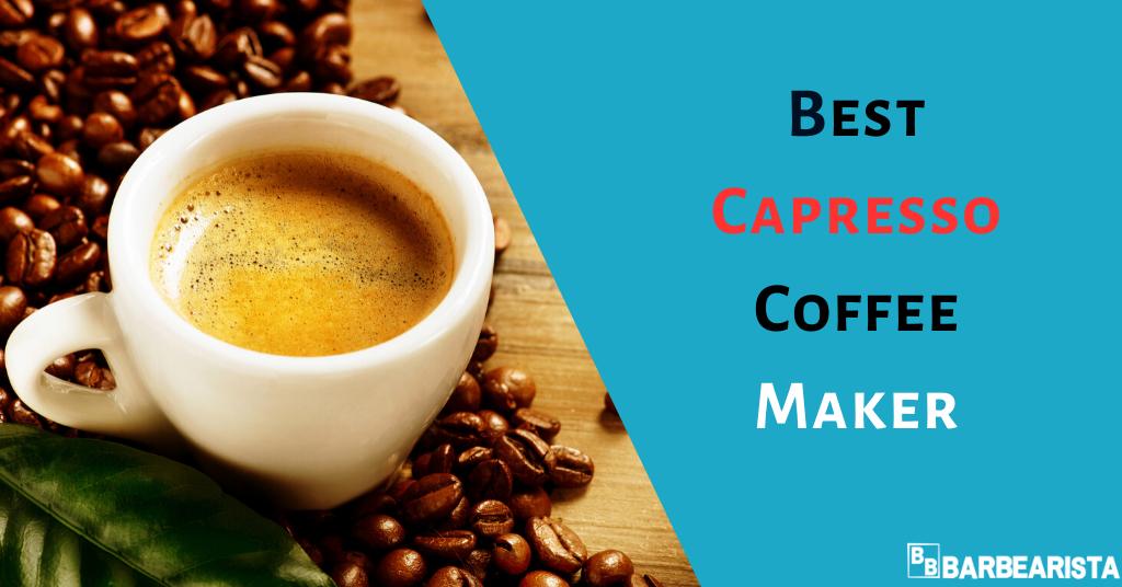 Best Capresso Coffee Maker