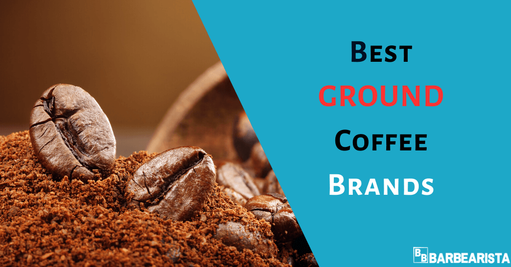 Best Ground Coffee Brands