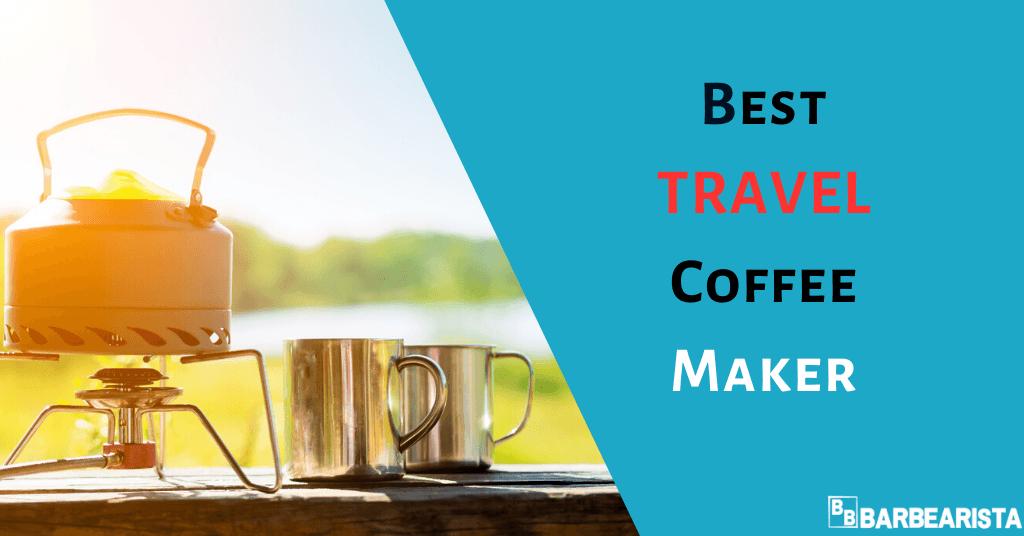 Best Travel Coffee Maker