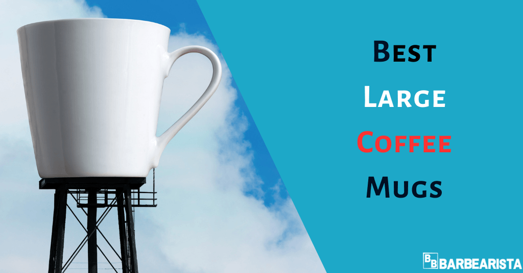 Best Large Coffee Mugs